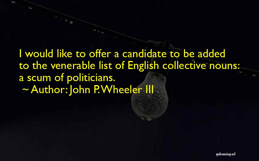 Political Candidate Quotes By John P. Wheeler III