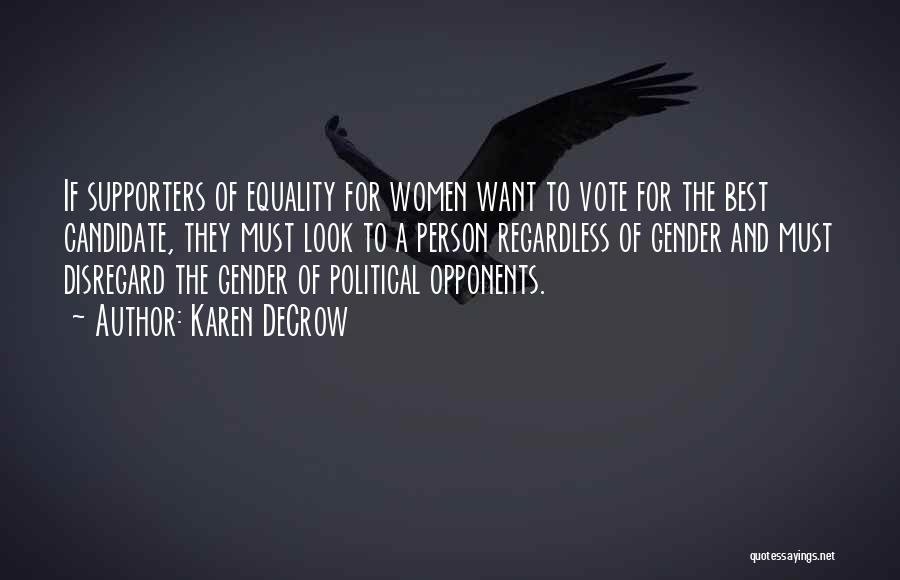 Political Candidate Quotes By Karen DeCrow