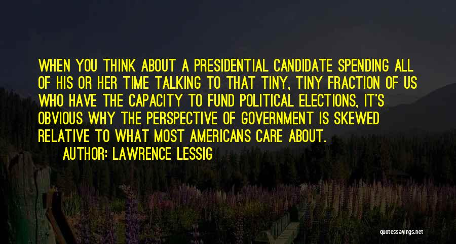 Political Candidate Quotes By Lawrence Lessig