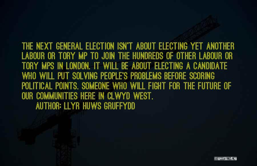 Political Candidate Quotes By Llyr Huws Gruffydd