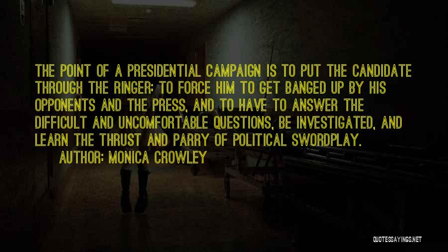 Political Candidate Quotes By Monica Crowley