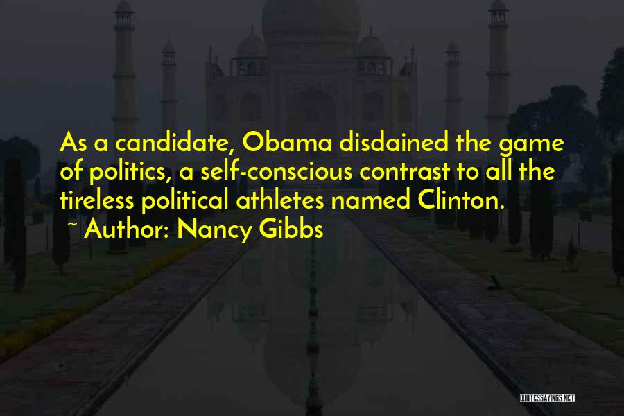 Political Candidate Quotes By Nancy Gibbs