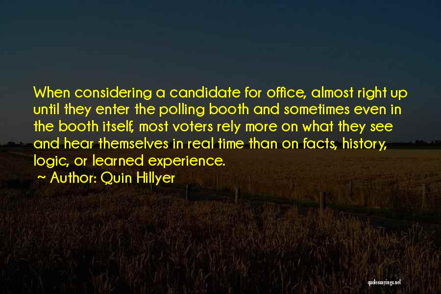 Political Candidate Quotes By Quin Hillyer