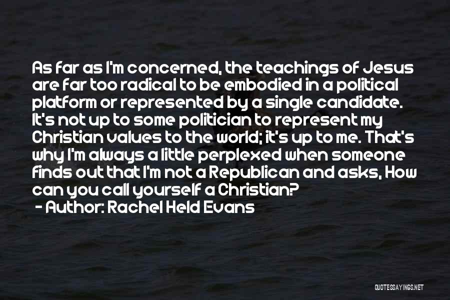 Political Candidate Quotes By Rachel Held Evans
