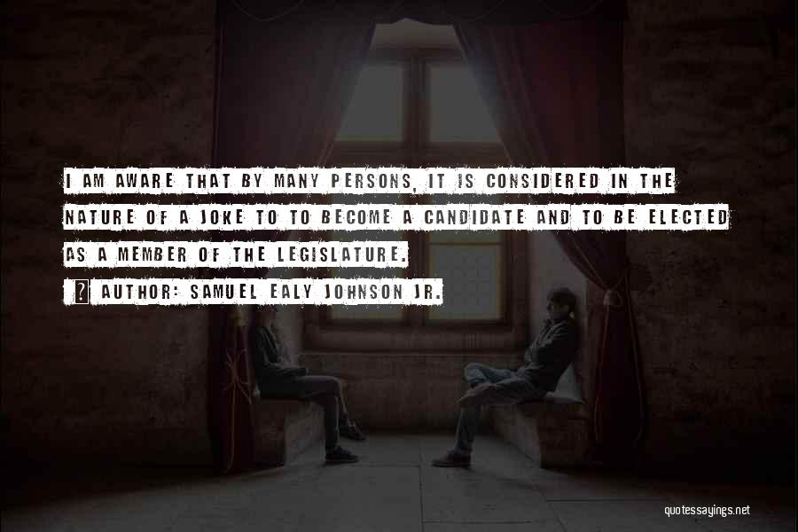 Political Candidate Quotes By Samuel Ealy Johnson Jr.