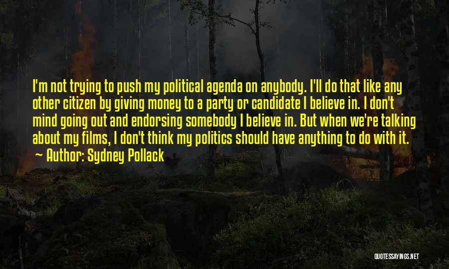 Political Candidate Quotes By Sydney Pollack