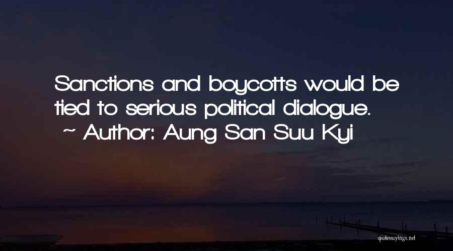 Political Dialogue Quotes By Aung San Suu Kyi