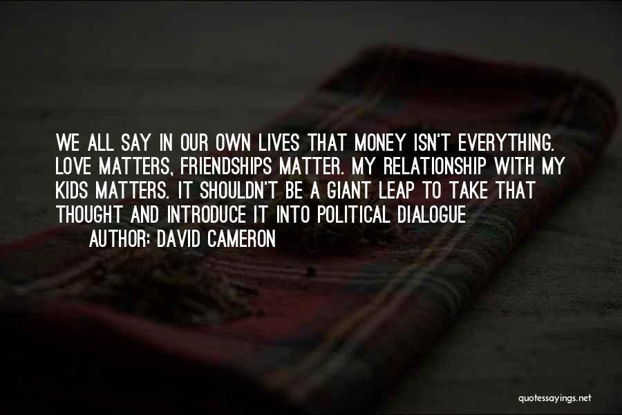 Political Dialogue Quotes By David Cameron