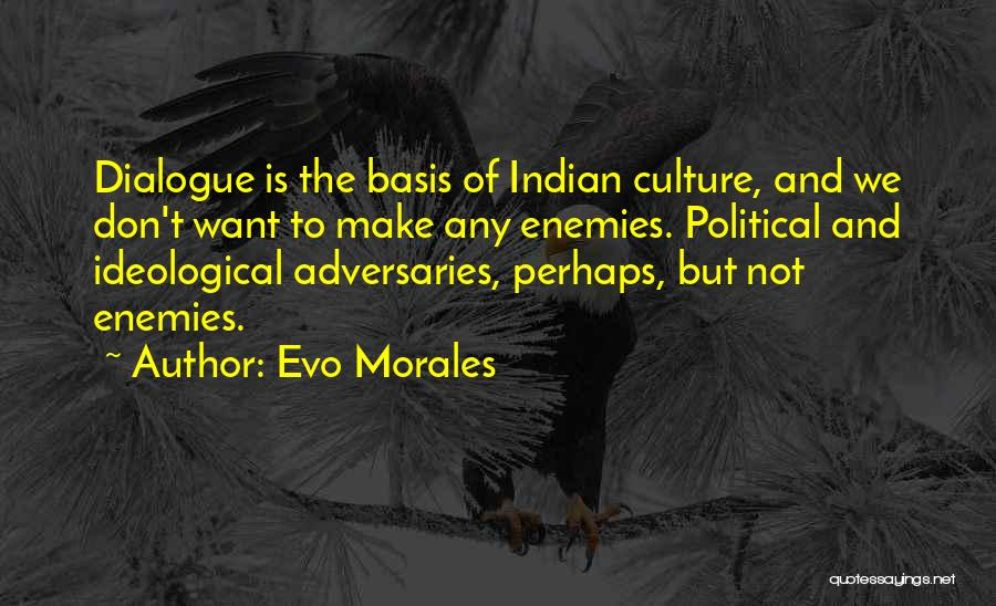 Political Dialogue Quotes By Evo Morales