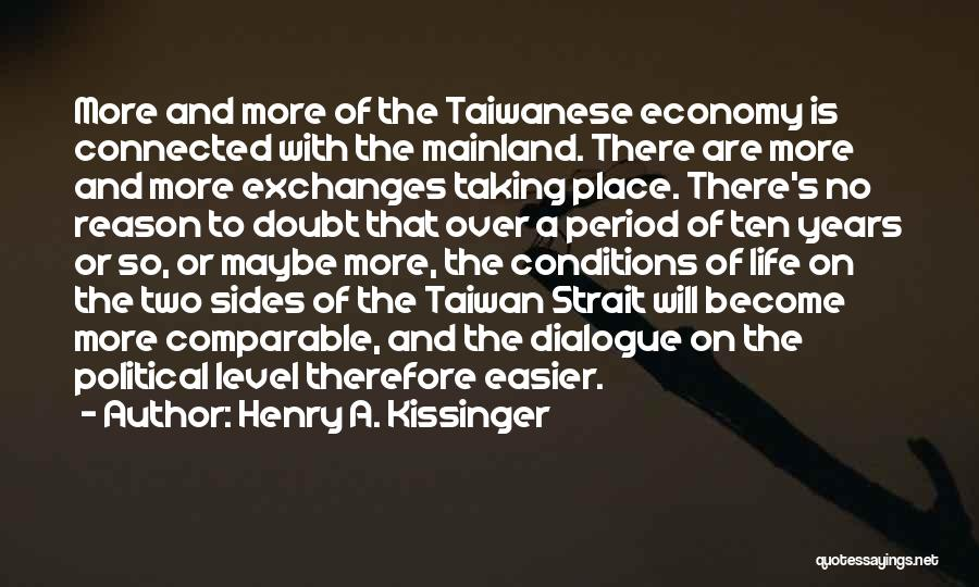 Political Dialogue Quotes By Henry A. Kissinger