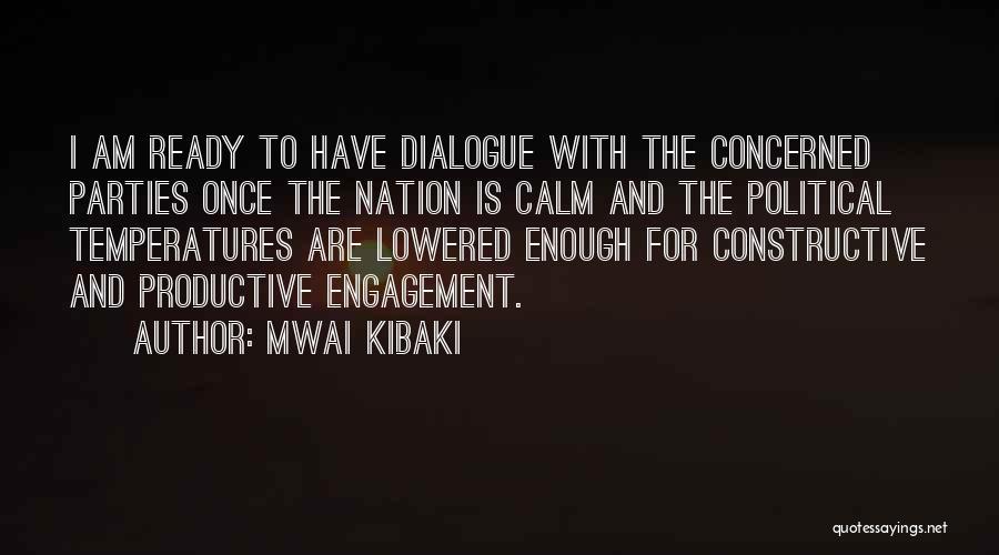 Political Dialogue Quotes By Mwai Kibaki