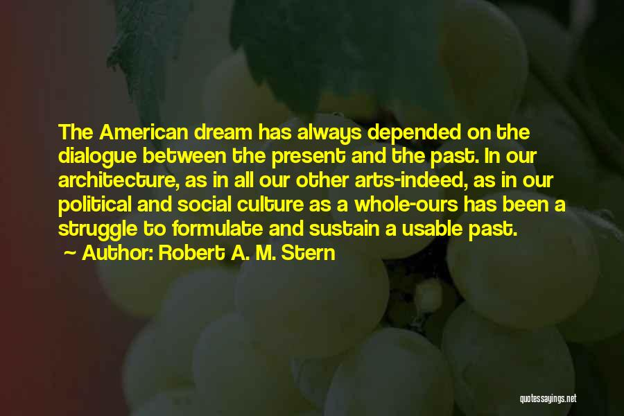 Political Dialogue Quotes By Robert A. M. Stern