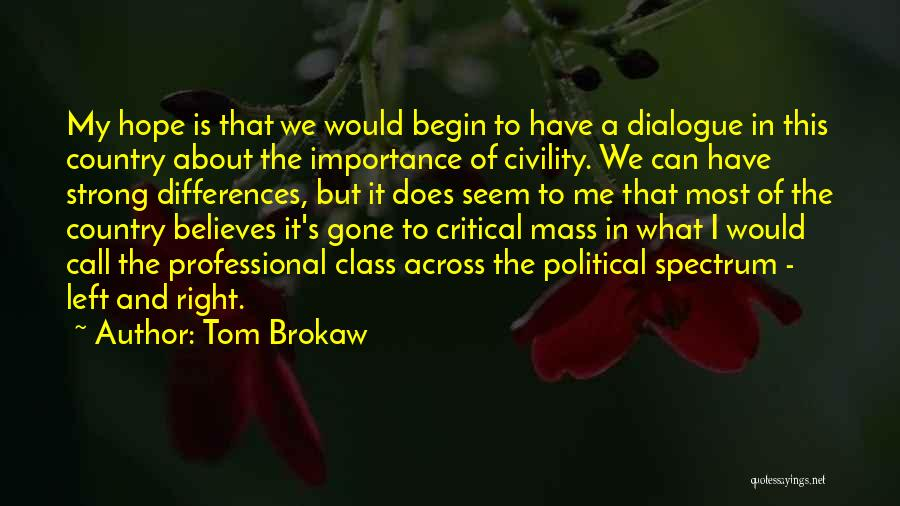 Political Dialogue Quotes By Tom Brokaw