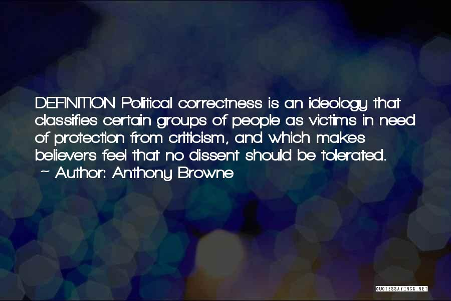 Political Dissent Quotes By Anthony Browne