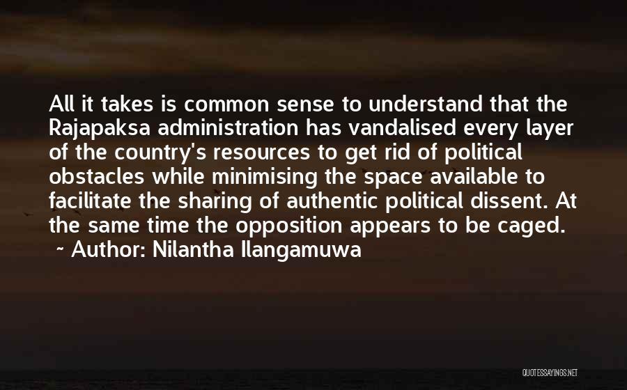 Political Dissent Quotes By Nilantha Ilangamuwa