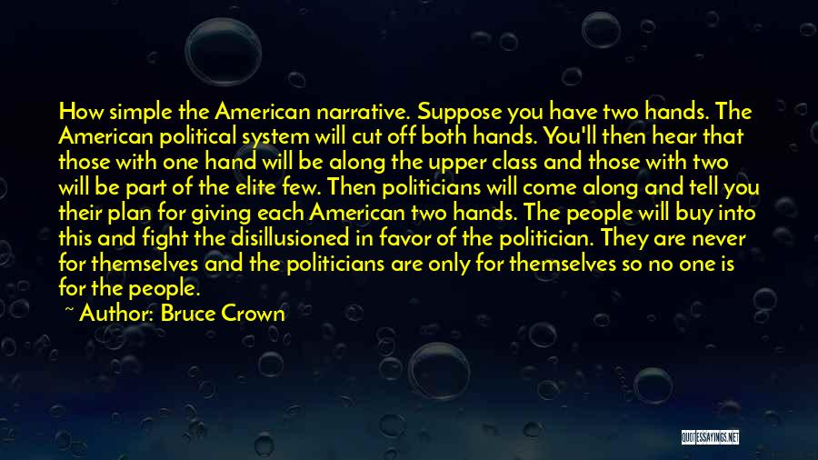 Political Elite Quotes By Bruce Crown