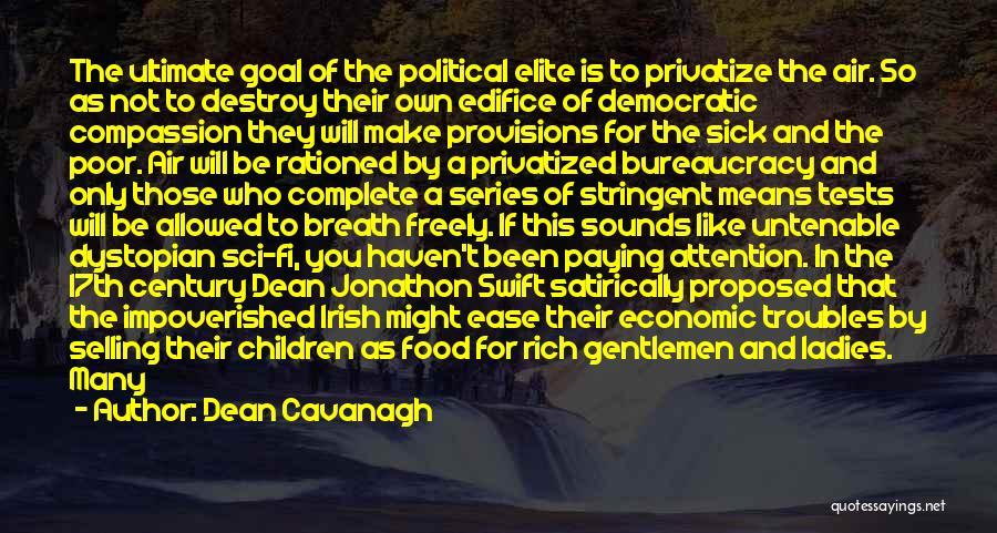 Political Elite Quotes By Dean Cavanagh