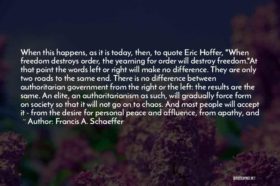 Political Elite Quotes By Francis A. Schaeffer