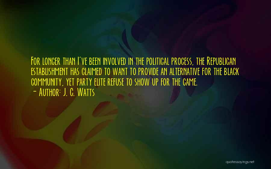 Political Elite Quotes By J. C. Watts