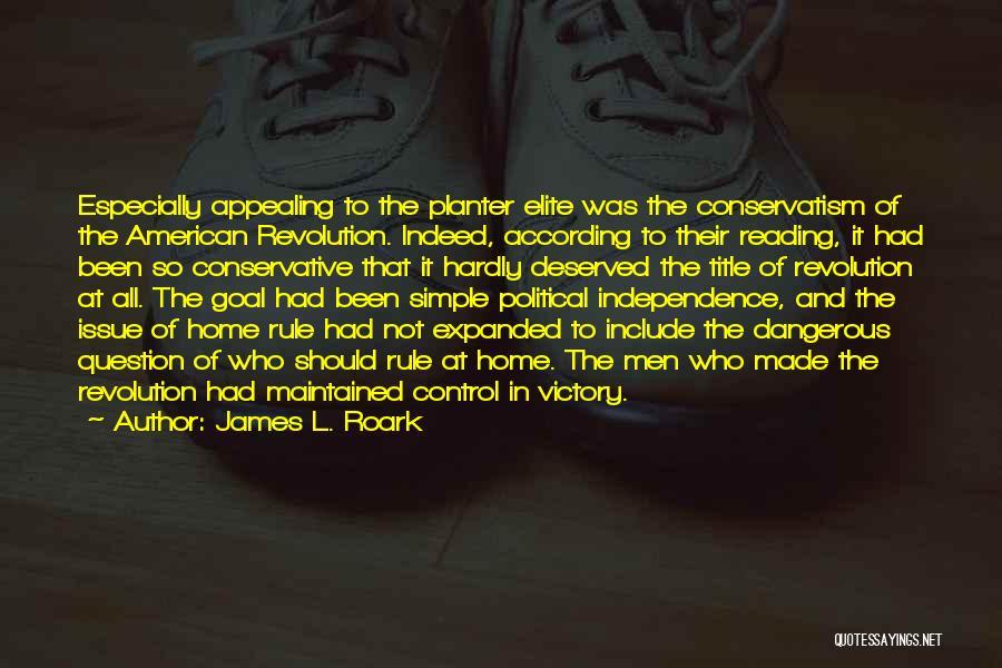 Political Elite Quotes By James L. Roark