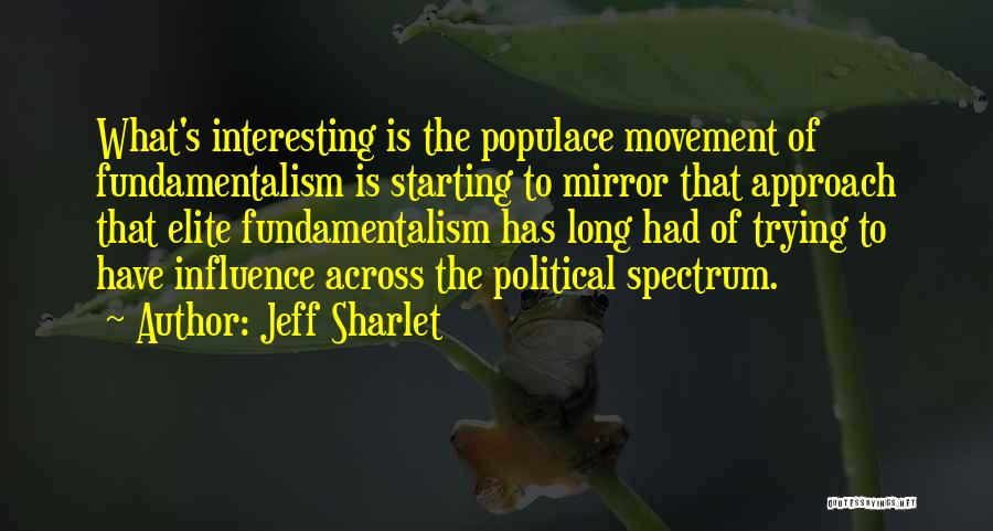 Political Elite Quotes By Jeff Sharlet