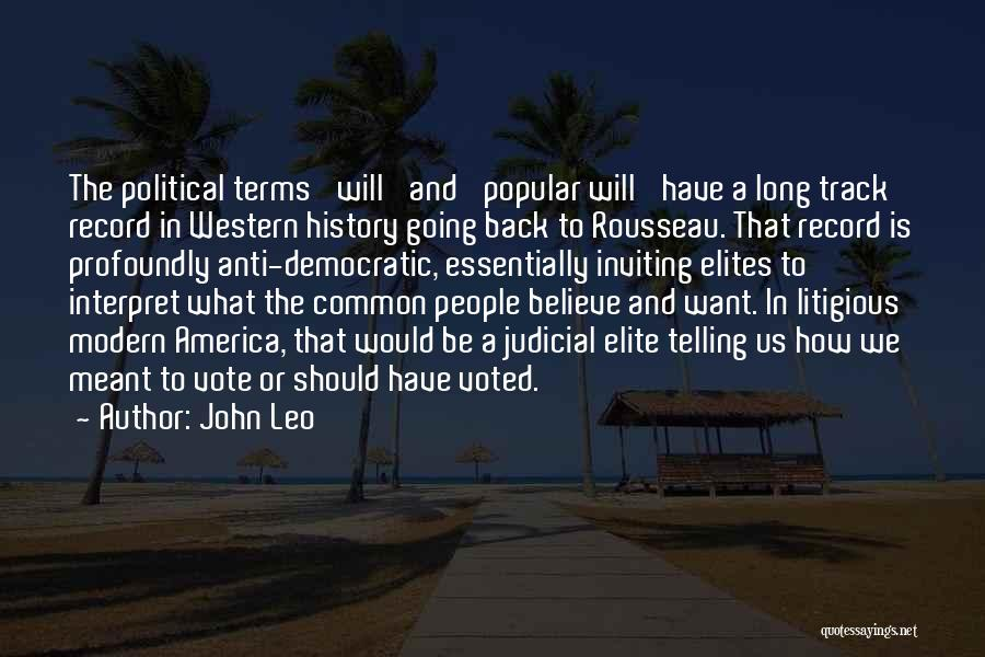 Political Elite Quotes By John Leo