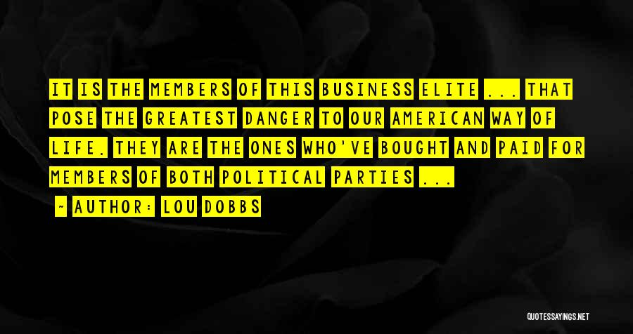 Political Elite Quotes By Lou Dobbs