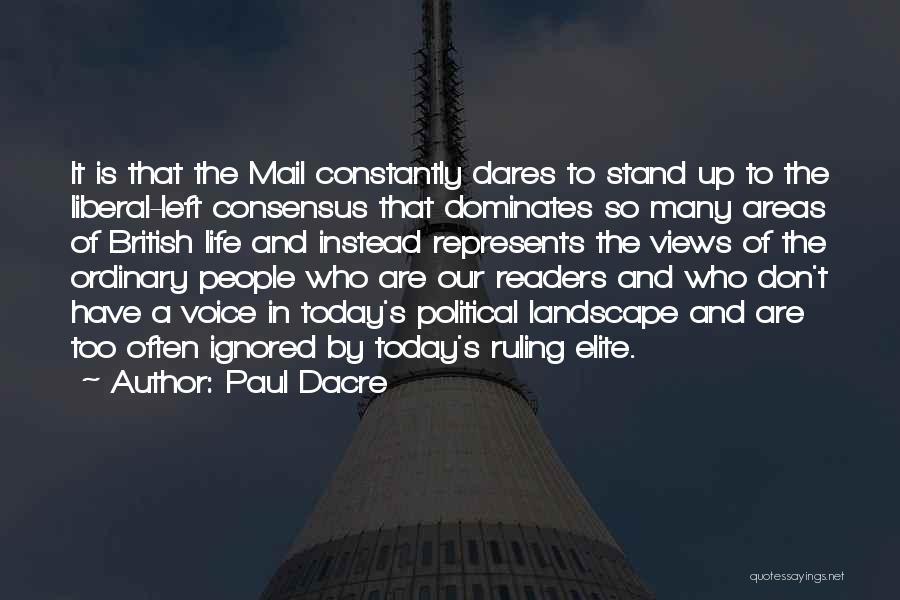Political Elite Quotes By Paul Dacre
