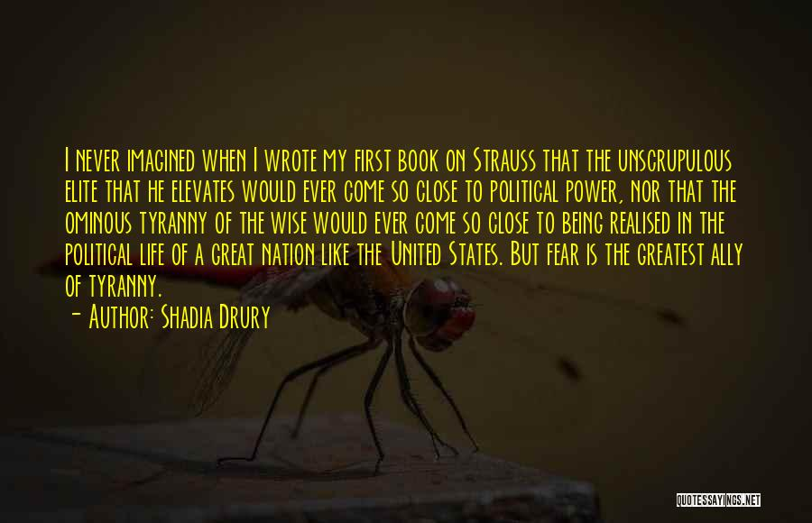 Political Elite Quotes By Shadia Drury