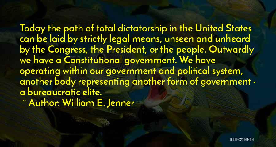 Political Elite Quotes By William E. Jenner