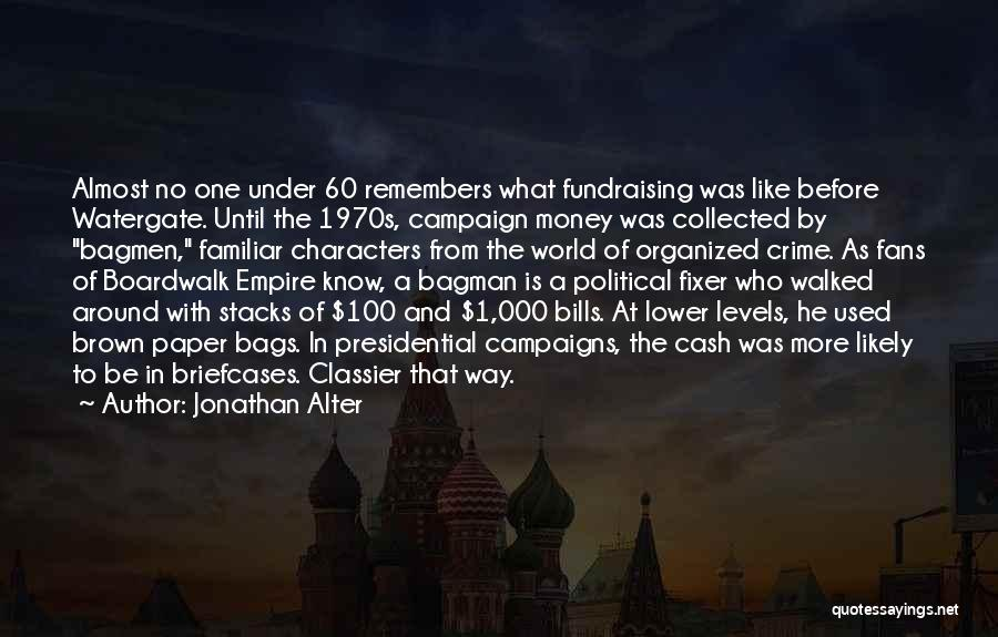 Political Fundraising Quotes By Jonathan Alter