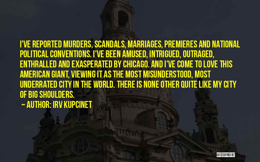 Political Murders Quotes By Irv Kupcinet