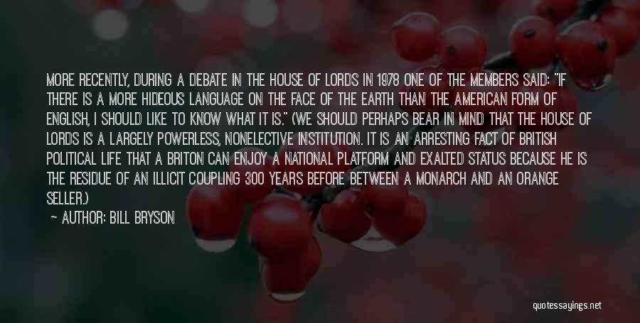Political Platform Quotes By Bill Bryson