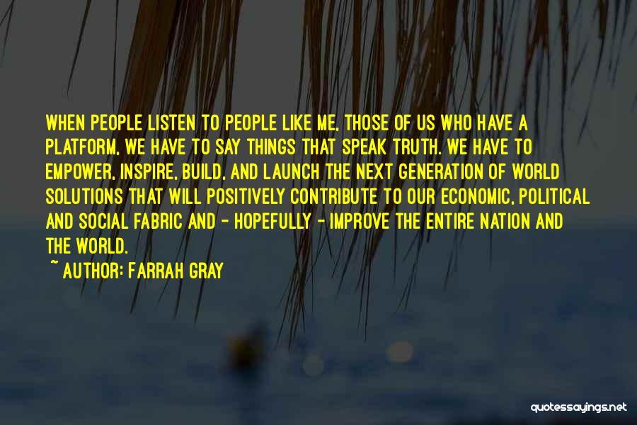 Political Platform Quotes By Farrah Gray