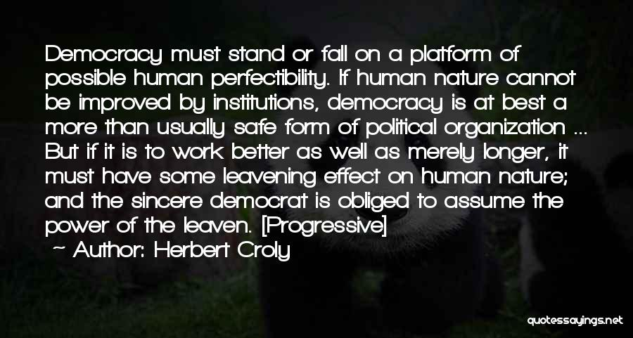 Political Platform Quotes By Herbert Croly