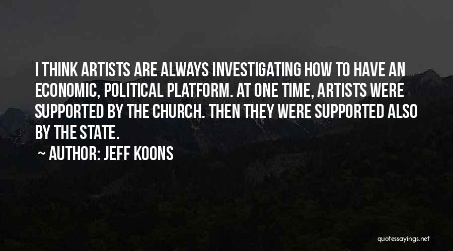 Political Platform Quotes By Jeff Koons
