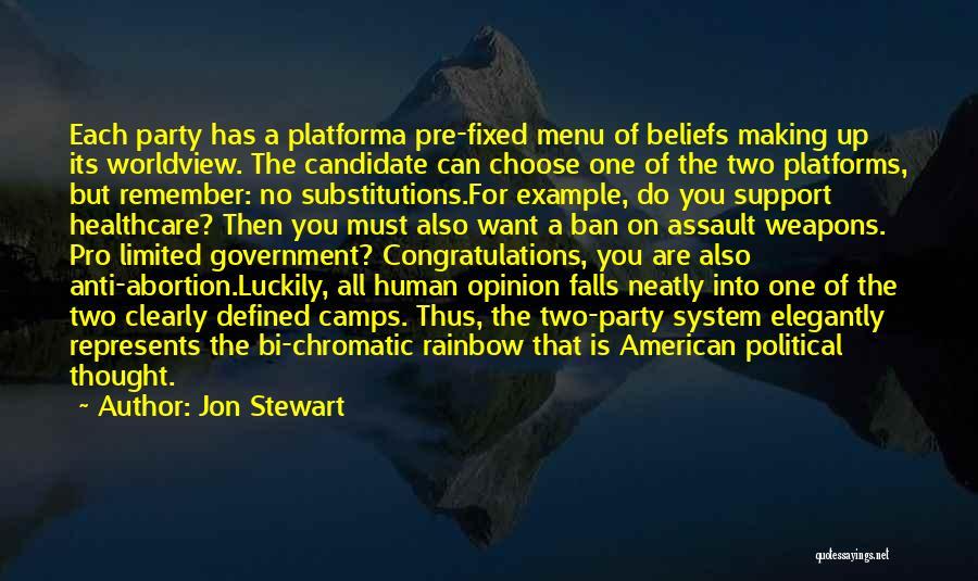 Political Platform Quotes By Jon Stewart