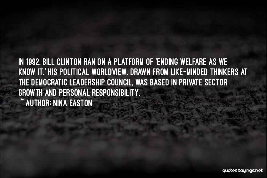 Political Platform Quotes By Nina Easton