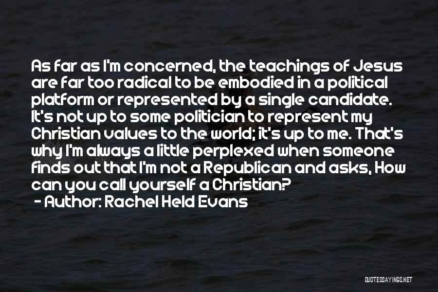 Political Platform Quotes By Rachel Held Evans