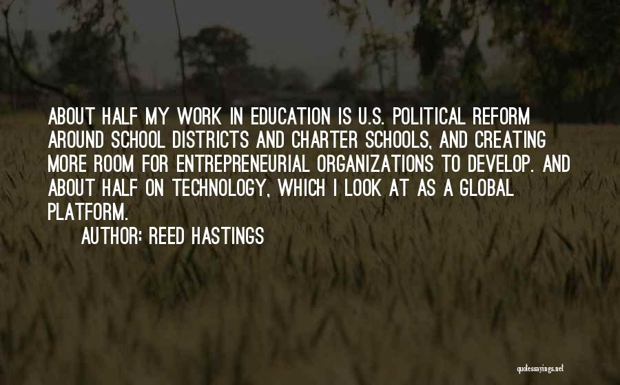 Political Platform Quotes By Reed Hastings