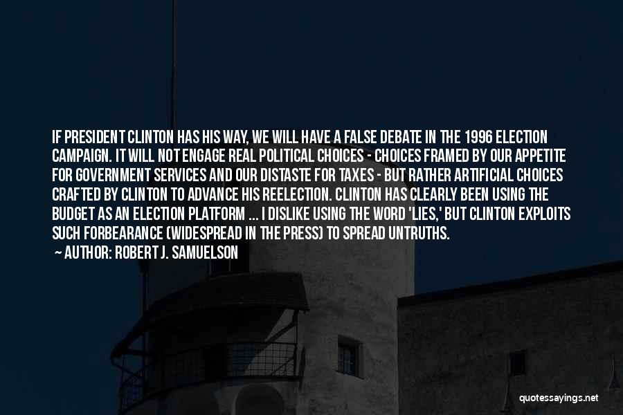 Political Platform Quotes By Robert J. Samuelson