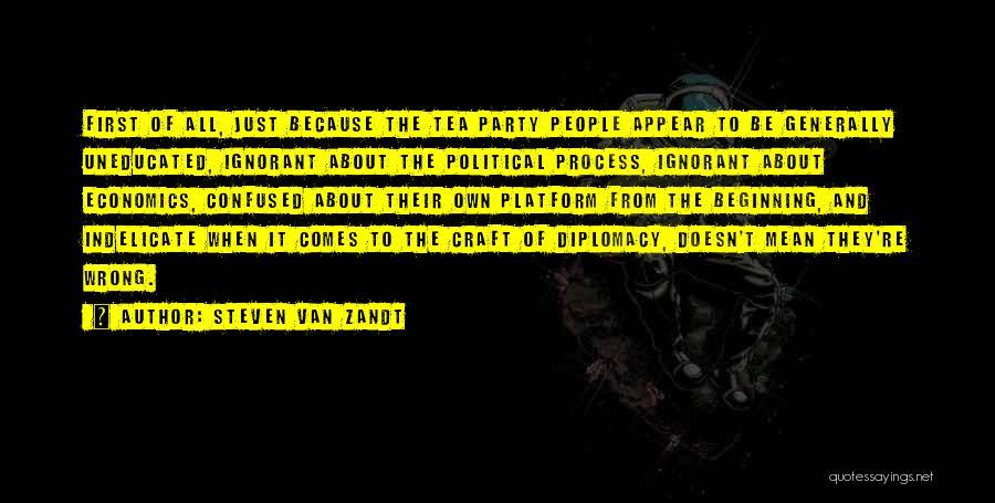 Political Platform Quotes By Steven Van Zandt