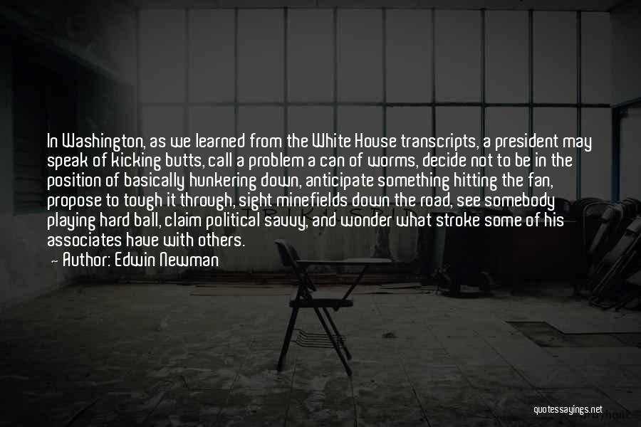 Political Savvy Quotes By Edwin Newman