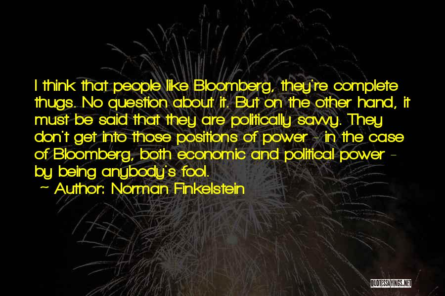 Political Savvy Quotes By Norman Finkelstein