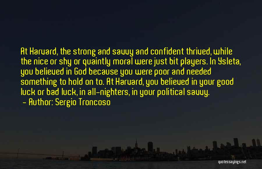 Political Savvy Quotes By Sergio Troncoso