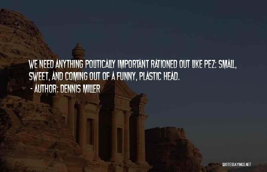 Politically Funny Quotes By Dennis Miller