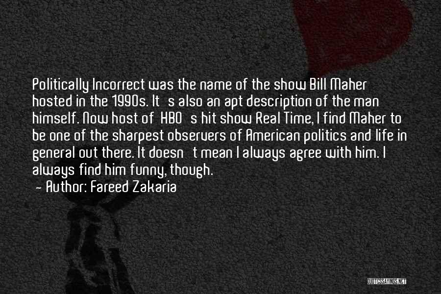 Politically Funny Quotes By Fareed Zakaria
