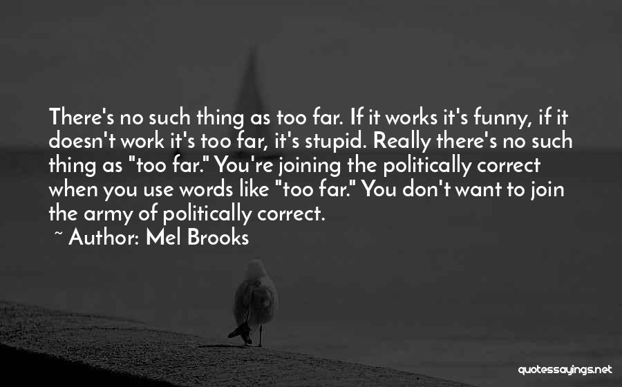 Politically Funny Quotes By Mel Brooks