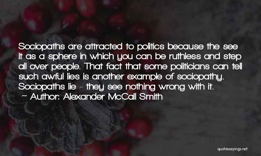 Politics And Lies Quotes By Alexander McCall Smith