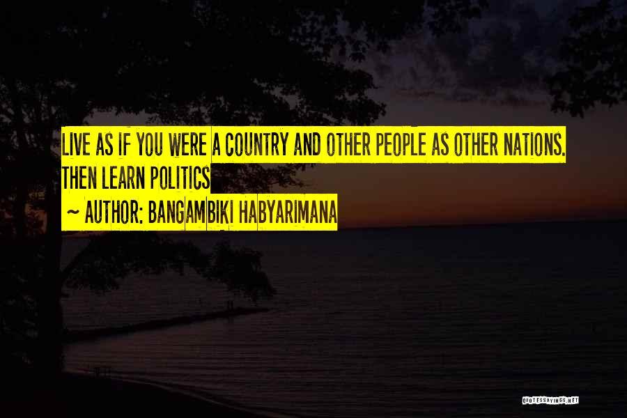 Politics And Lies Quotes By Bangambiki Habyarimana
